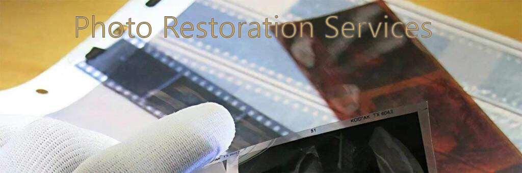 photo restoration services for prints and negatives and slides